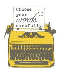 Choose Your Words Carefully art