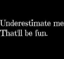xunderestimate-me